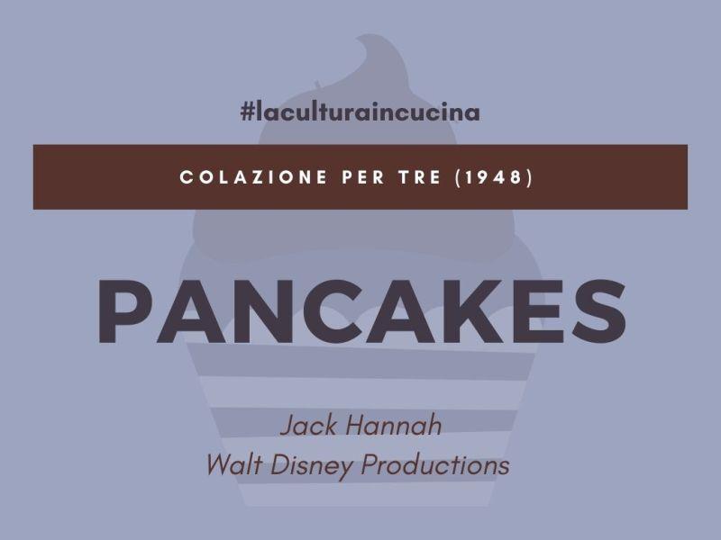 """Copertina articolo """"La cultura in cucina: i Pancakes da """"Colazione per tre"""""""""""